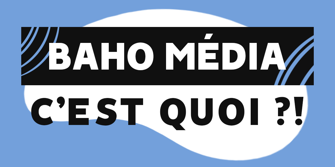 Baho média c'est quoi?!